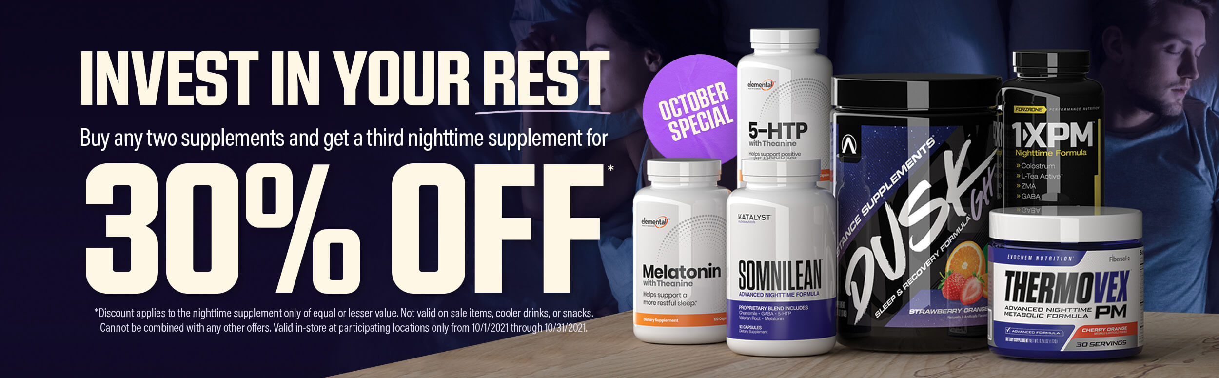 Invest in your rest, buy any two supplements and get a third nighttime supplement for 30% off.