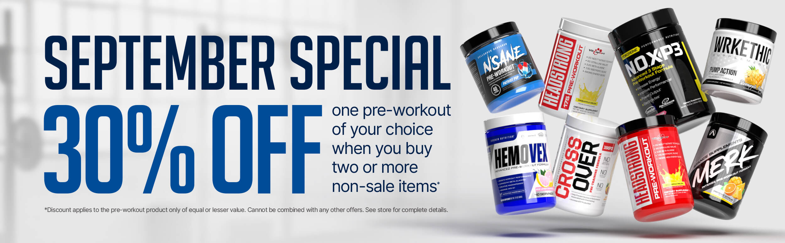 September special 30% off one pre-workout of your choice when you buy two or more non-sale items