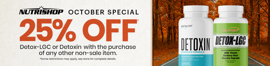 October Special  | 25% OFF Detox-LGC or Detoxin with purchase of any other non-sale item. *Some restrictions may apply